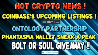 COINBASE to soon list ONTOLOGY, MATIC, HARMONY and others! PHANTASMA Wallet ! Upcoming Giveaway !!