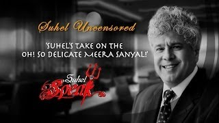 Suhel Seth || Suhel's Take On Meera Sanyal || Suhel Exclusive