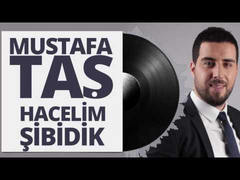 Mustafa Taş - Hacelim - Şibidik