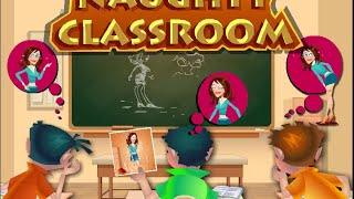 Naughty Classroom - Naughty Classroom Game Walkthrough - Naughty Games