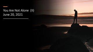 You are not alone (II) - Pastor Paul Lam - Rosewood Baptist Church June 20, 2021 ESC worship