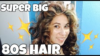 SUPER BIG 80s Hair TUTORIAL! SUPER EASY!