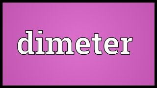 Dimeter Meaning