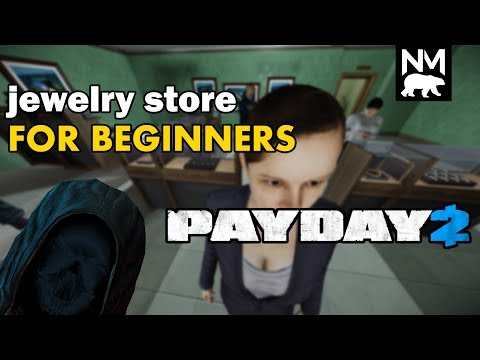 Jewelry Store For Beginners [Payday 2]