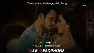 Tere Hoke Rahenge 8D Song ll Love Movement ll #Parmar_8D_Audio