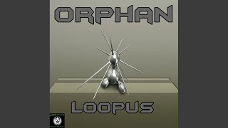 Provided to YouTube by Label Worx Ltd Loopus (Original Mix) · Orpha...