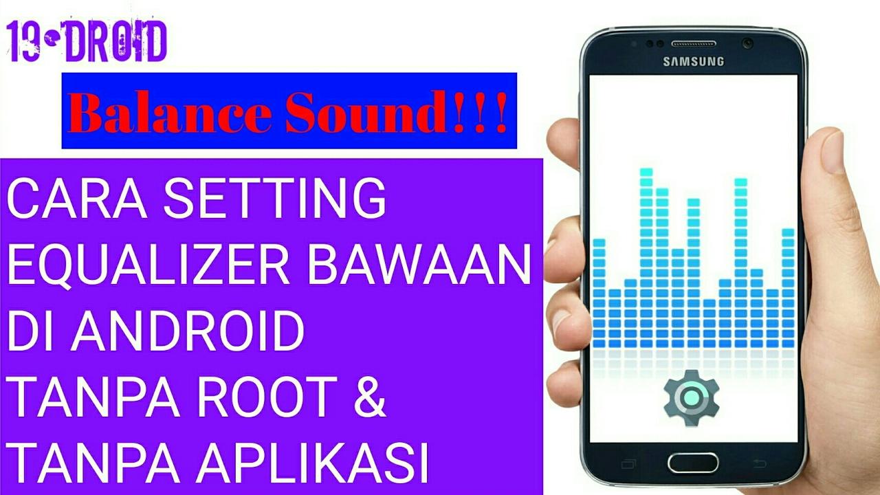 CARA SETTING EQUALIZER HP ANDROID TANPA APLIKASI | SUARA BALANCE GAN !!!