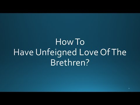 How To Have Unfeigned Love Of The Brethren?