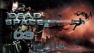 Dead Space 2 - Прохождение pt3 - Глава 3