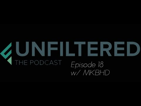 UnFiltered Podcast W/ Special Guest Marques Brownlee- MKBHD
