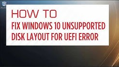How To Fix Windows 10 Unsupported Disk Layout UEFI Error