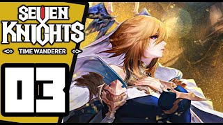 Seven Knights - Time Wanderer -  Gameplay Walkthrough Part 3 - Nintendo Switch