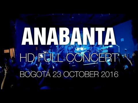 Anabanta [HD Full Concert] @ Bogotá 23 Oct 2016
