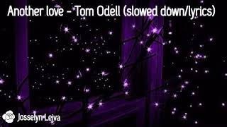 Another Love - Tom Odell (slowed down/lyrics)