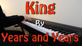 """King"" - Years & Year..."