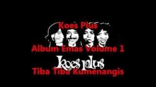 Koes Plus Album Emas Volume 1 - Tiba Tiba Kumenangis