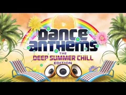 DANCE ANTHEMS - DEEP SUMMER CHILL EDITION...