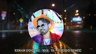 Kenan Doğulu Vay Be (DjKido Remix) Video