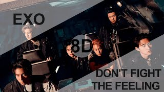 Download EXO - DON'T FIGHT THE FEELING [8D USE HEADPHONES] 🎧