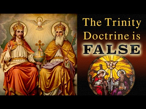 The Trinity Doctrine Is False