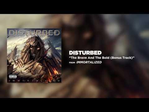 Disturbed - The Brave And The Bold (Bonus Track)