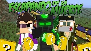ESCAPANDO DE LA MUERTE!! - LUCKY BLOCKS C/ VEGETTA Y WILLYREX