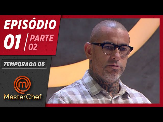 MASTERCHEF BRASIL (24/03/2019) | PARTE 2 | EP 01 | TEMP 06