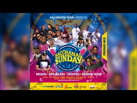 Kalaboom Bacchanal Sunday Promo Mix By DeeJBlaze Feat. Barrie Hype