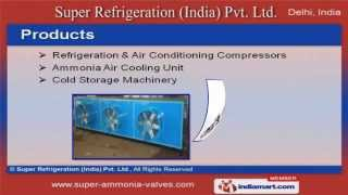 refrigeration equipment by super refrigeration india pvt ltd new delhi