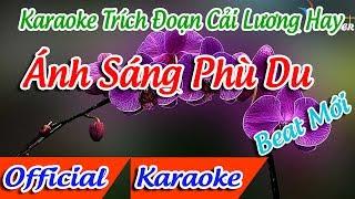Trích Đoạn Ánh Sáng Phù Du Karaoke | Linh Trúc Karaoke | Karaoke Trích Đoạn Hay ✔