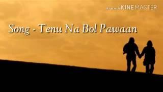 Tenu Na Bol Pawaan (Lyrics) - Behan Hogi Teri 2017