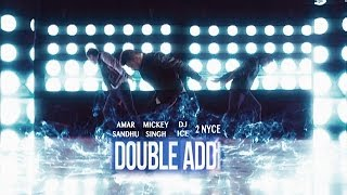 Repeat youtube video Double Addi - Mickey Singh | Amar Sandhu | DJ ICE | 2NyCe | Brand New Songs 2014