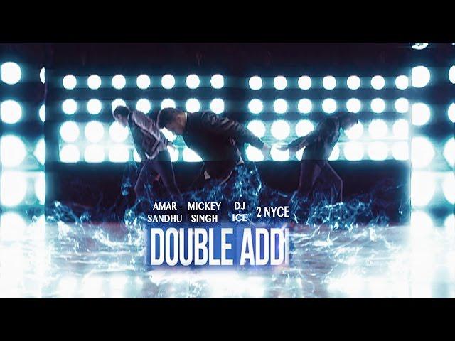 Double Addi - Mickey Singh | Amar Sandhu | DJ ICE | 2NyCe | Brand New Songs 2014