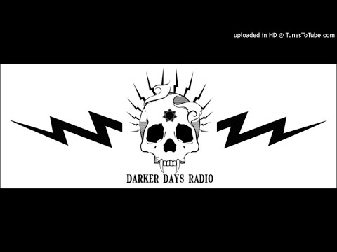 Darker Days Radio #78