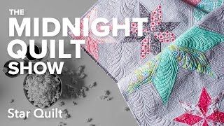 Variable Star Quilt | Midnight Quilt Show episode 1 with Angela Walters