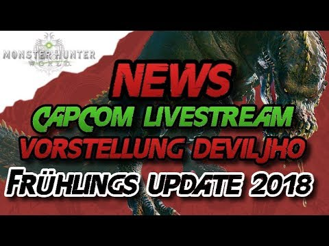 Monster Hunter World - NEWS Offizielle Deviljho Vorstellung, Capcom Livestream - MHW