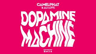camelphat ali love dopamine machine