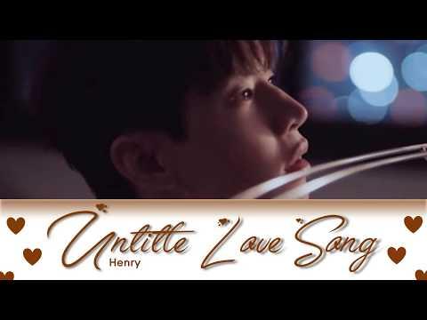 헨리 (HENRY) - 제목 없는 Love Song (Untitled Love Song ) Lyrics Color Coded (ROM/ENG)