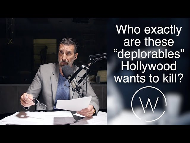 """Who exactly are these """"deplorables"""" Hollywood wants to kill?"""