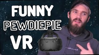 Funny Moments - PewDiePie Virtual Reality (VR | 2016 - 2019)