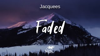 Jacquees - Faded (lyrics)