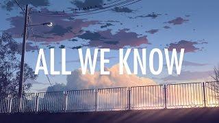 The Chainsmokers – All We Know  Lyrics / Lyric Vid