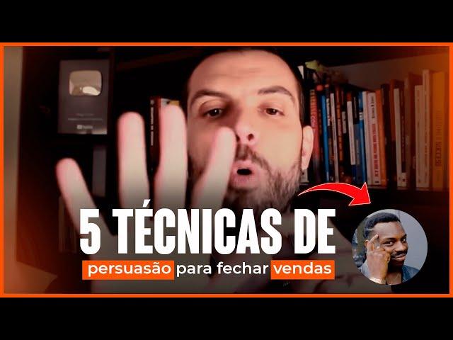 5 TÉCNICAS DE PERSUASÃO PARA FECHAR VENDAS | THIAGO CONCER