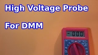Simple High Voltage Probe for DMM's