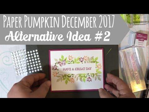Alternative Card Idea #2: December 2017 Paper Pumpkin Kit - Flora and Flutter