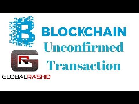 Blockchain Unconfirmed Transaction By Global Rashid in Hindi/Urdu