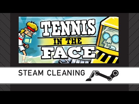 Steam Cleaning - Tennis in the Face |