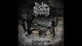 For the Love of My Darkest Symphony - Eternal Cries of Anguish