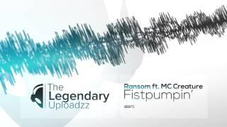 Ransom ft. MC Creature - Fistpumpin' [HQ + HD EDIT]