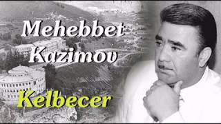 Скачать Mehebbet Kazimov Kelbecerim